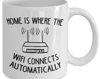 Home Is Where The Wifi Connects Automatically Wireless Internet Coffee Mug
