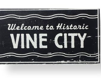 Vine City Small rustic wooden sign by Go Jump in the Lake- 8 x 16