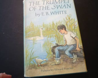The Trumpet of the Swan E. B. White  1970 First Edition New Yorkhardcover with dust jacket Award winning author  ill Edward Frascino