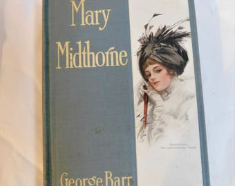1911 Mary Midthorne George Barr McCutcheon Harrison Fisher Lithograph & Martin Justice Color Plate Ilustrated Book Decorative Cover