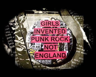 Button ' Girls invented Punk Rock Not England '