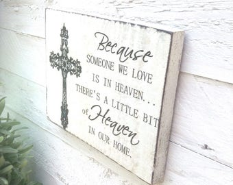 Because someone we love is in Heaven - Wood sign In memory of a loved one Size is 5 1/2 wide X 4 1/2 length 1 in thick
