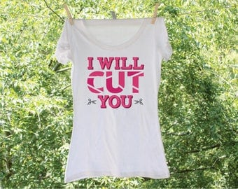 I Will Cut You Ladies Humorous Cosmetology Shirt - GC