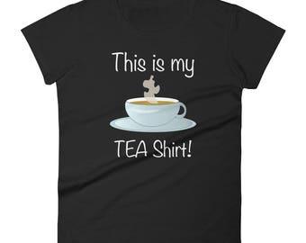 This is my TEA Shirt - A gift for a TEA drinker Women's short sleeve t-shirt