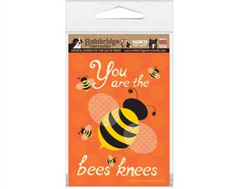 "You Are The Bees Knees - Magnet 3.56"" x 4.75"""