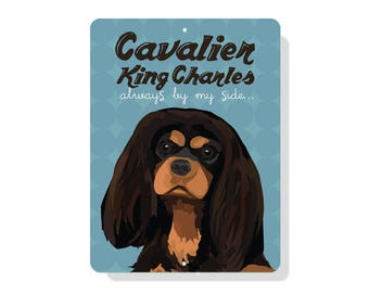"""Cavalier King Charles (Spaniel) Always By My Side Sign 9"""" X 12"""""""