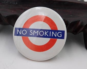 "Vintage Pin Pinback Button That Reads ""No Smoking  !  from the Official London Transport Sounvenir 1981   Dr10"