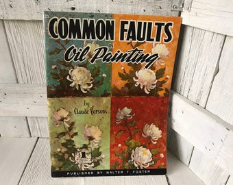 Vintage book Common Faults in Oil Painting art instruction Walter Foster 1960s- free shipping US