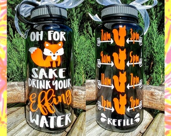"Funny Motivational Water Bottle/34oz./Water Tracker/Reminder/""Oh for fox sake drink your effing water""/Wide Mouth Bottle/Lots of Colors/Gift"