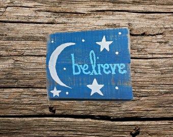 Custom wood sign - Handmade  wood sign -  hand painted sign -  custom believe sign - custom painted wood sign - believe sign - gift under 15
