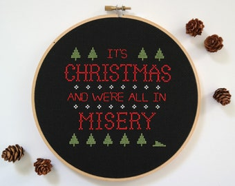 It's Christmas and We're All in Misery | Modern cross stitch | Christmas Vacation movie quote