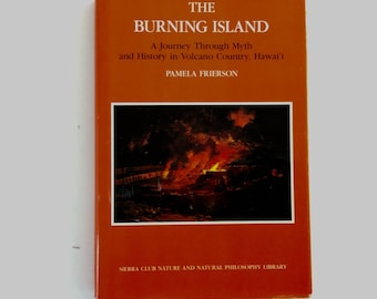 The Burning Island - Pamela Frierson - A Journey Through Myth & History in Volcano Country, Hawaii - Signed - first edition - 1991