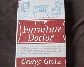 The Furniture Doctor by George Grotz Hardcover Book on Furniture Restoration