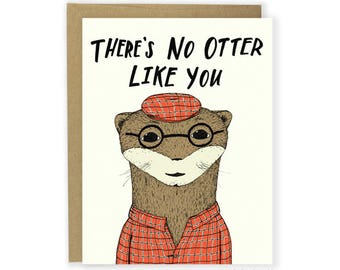 No Otter Like You Greeting Card - any occasion, friendship card, just because card, thank you card, animal in clothes