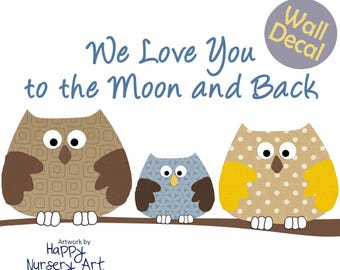 Owls Wall Decal for the Nursery, Baby Boy Room Mural, We Love You to the Moon and Back, Baby Shower Gift,Newborn Room Design,Decorative Art
