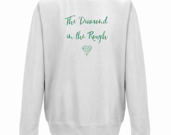 The DIAMOND in the ROUGH Unisex Jumper - Valentine's Jumper - Fairytale Gift