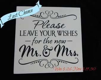 Please leave your wishes for the new Mr. and Mrs. - Cottage Chic Wooden Wedding Sign - Best Wishes - Ceremony - Reception Sign - LAST CHANCE