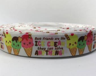 "7/8"" Best Friends Are Like Ice Cream Grosgrain Ribbon"