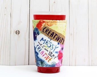 Coffee Cozy, Iced Coffee Cozy, Cup Sleeve, Eco Friendly, Insulated Cup Sleeve, Creativity is Messy