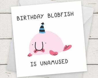 "Funny card Blobfish ""Birthday Blobfish is unamused"" / Birthday Card / Greetings card / Celebration Card / Greetings Card / Engagement card"