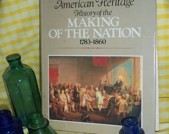 Old Vintage Book Making of the Nation ,American Heritage History of America 1783