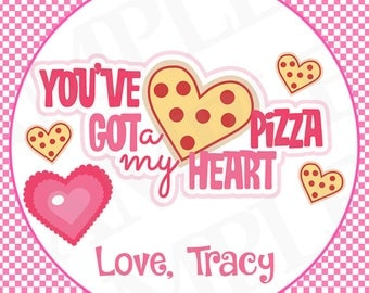 You've got a pizza my heart Valentine's Day Label- DIY Printable file