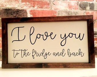 I love you to the fridge and back painted solid wood sign