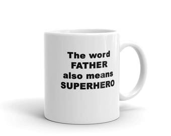 Father Gift | The Word Father Also Means Superhero