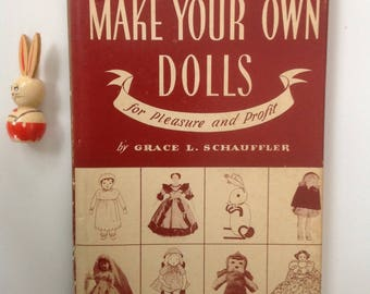 How to Make Your Own Dolls for Pleasure & Profit, Photos, Diagrams, 1948, Oberlin Ohio, Charming Simple Patterns, Furniture, Brownie Scouts