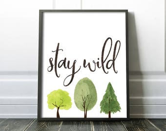 Printable Nursery Art, Stay Wild, Minimalist Art, Green Trees, Watercolor, Inspirational quote, Baby shower gift, Instant download - SKU:843