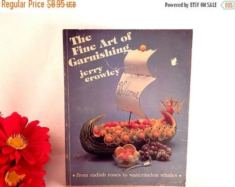 The FIne Art of Garnishing  Cook Book by Jerry Crowley Vintage 1982 Culinary Arts Illustrated Kitchen Reference Chef Cook Foodie Gift