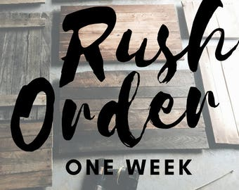 Rush Order One Week