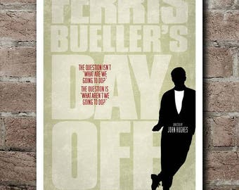 """FERRIS BUELLER'S Day Off: """"What Aren't We Going To Do?"""" Movie Quote Poster"""
