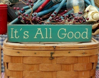 It's All Good painted primitive rustic wood sign