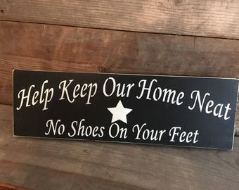Keep our home neat, no shoes on your feet, sign