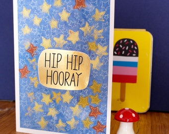 Hip Hip Hooray Hand Painted, Gold Foiled A6 Greetings Card, Blank Card, Celebration Card, Birthday Card, Stars Card, Well Done Card, Happy