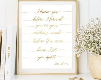 I knew you before I formed you print, Jeremiah 5:1, Nursery Bible Quote, Scripture Verse, Christian Nursery sign, Gold Foil, DIGITAL FILES