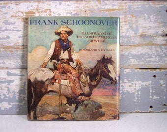 Hardback Art Book: Frank Schoonover Illustrator of the North American Frontier by Cortlandt Schoonover Cowboy Western VIntage Art Book