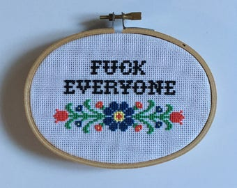 F*ck Everyone Cross Stitch