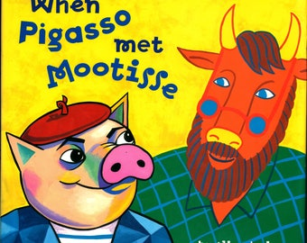 When Pigasso Met Mootisse Childrens Story including Biography of Modern Artists Picasso and Matisse and Drawings in their styles