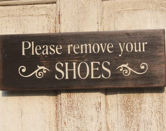 Please Remove your shoes, Sign, rustic Hand Painted Sign, Hand Made Vintage Wooden sign