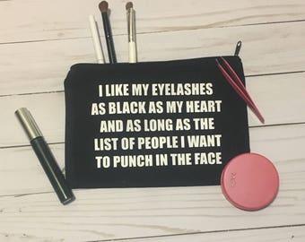 I Like My Eyelashes As Black As My Heart, Makeup bag, Cosmetic Bag, Toiletry Bag, Graduation Gift, Bridesmaid Gift, Adult Humor, Monochrome