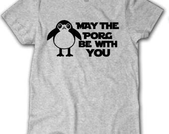 May the Porg be with you shirt, Porg Shirt,  Star Wars shirt, Disney fan shirt, Disney parks shirt, Disney shirt, Disney World Shirt