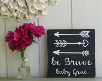 Be Brave Sign, Be Brave, Personalized Baby Gift, Personalized Nursery Sign, Nursery Sign, Nursery Wall Decor, Baby Gift, Baby Shower Decor