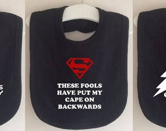 These Fools Have Put My Cape On Backwards - Baby Bib Dribble Cloth Cape