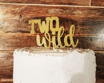 TWO Wild Glitter Birthday Cake Topper- Color Customized