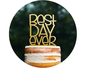 Best Day Ever Wedding Cake Topper in your Choice of Color, Modern Wedding Cake Topper, Unique Wedding Cake Topper- (T087)