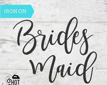Bachelorette Party - Bride Iron on Decal - Bridesmaid Iron on Decal - Maid of Honor Iron on Decal - Bridal Party - Gift - Applique -  A11