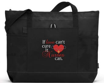 Nurse Tote Bag/ Embroidered If Love Can't Cure It Nurses Can Nurse Tote Bag Choice Of Color/ Embroidered nurse bag