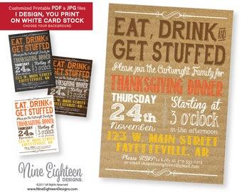 Eat, Drink & Get Stuffed Thanksgiving INVITATION. Customized Printable PDF/JPG. I design, you print.